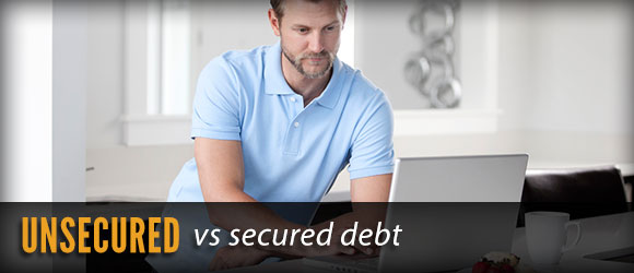 unsecured vs secured debt and your options